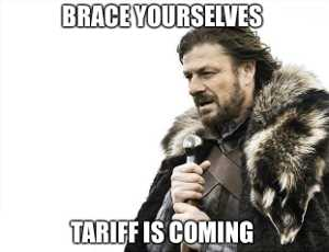 "Brace yourselves: tariff is coming (""Game of Thrones"" character in background)"